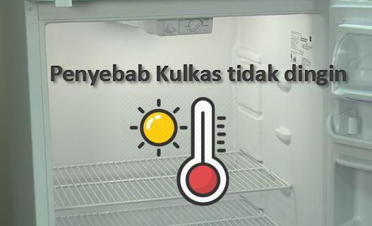 Penyebab Kulkas tidak dingin