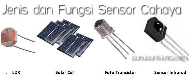 Jenis dan Fungsi Sensor Cahaya