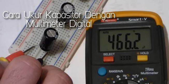 cara mengukur kapasitor dengan multimeter digital