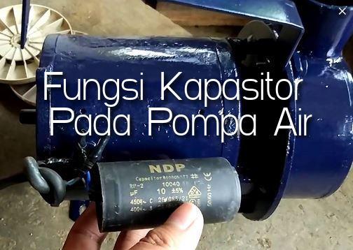 fungsi kapasitor pompa air