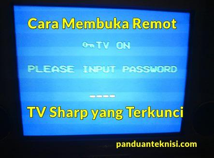 Cara Membuka Remot TV Sharp yang Terkunci