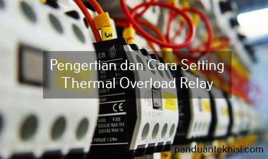 Pengertian Thermal Overload Relay