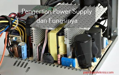 pengertian power supply dan fungsinya
