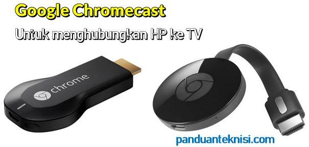 Cara Menyambungkan Hp ke Tv Samsung dengan google chromecast