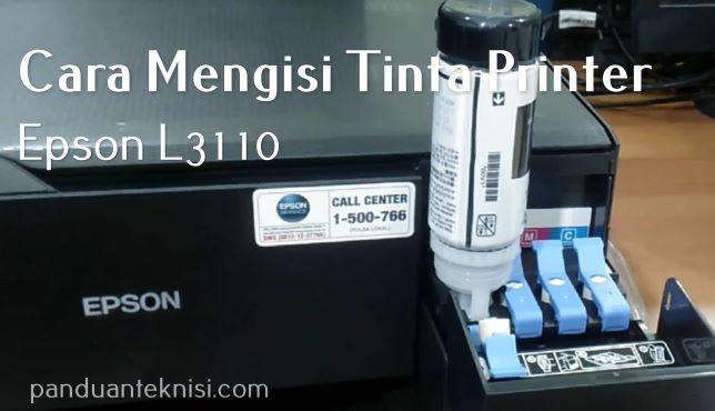 Cara Mengisi Tinta Printer Epson L3110 Panduan Teknisi